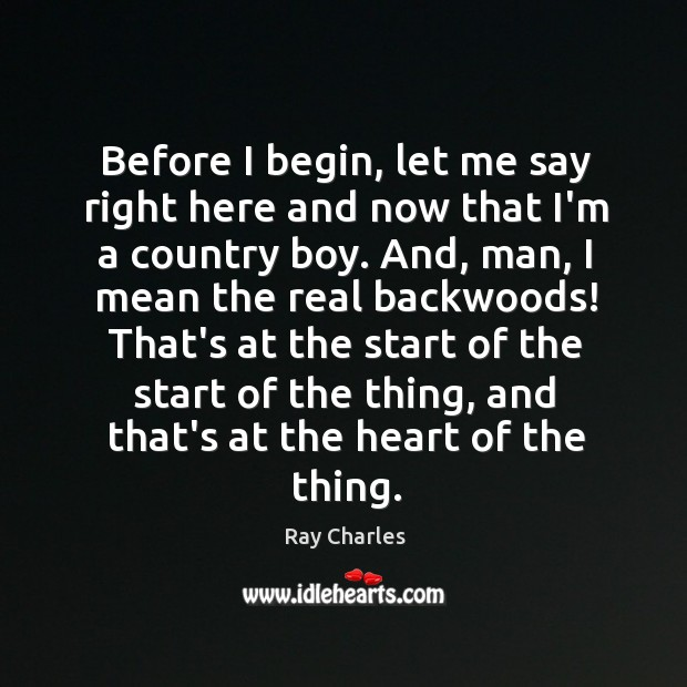Before I begin, let me say right here and now that I'm Ray Charles Picture Quote