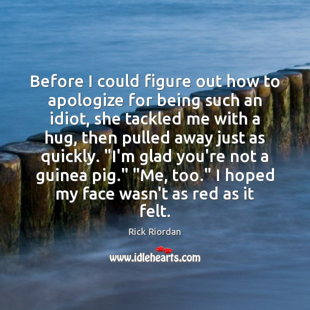 Before I could figure out how to apologize for being such an Image