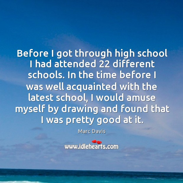 Before I got through high school I had attended 22 different schools. Image