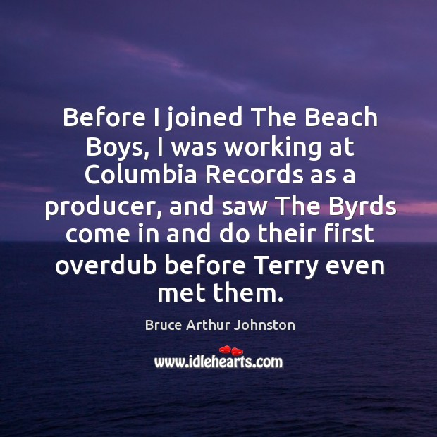 Image, Before I joined the beach boys, I was working at columbia records as a producer