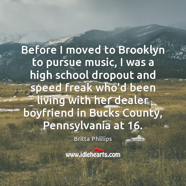 Image, Before I moved to Brooklyn to pursue music, I was a high