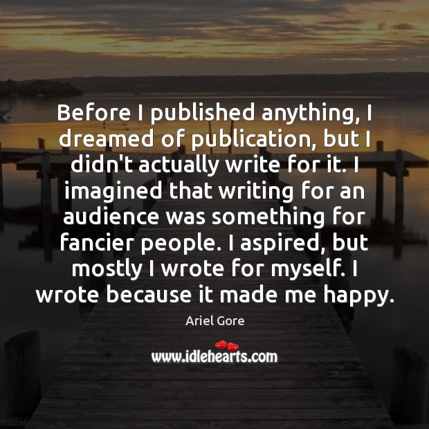 Image, Before I published anything, I dreamed of publication, but I didn't actually