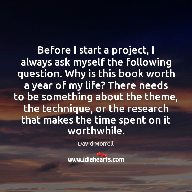 Before I start a project, I always ask myself the following question. Image