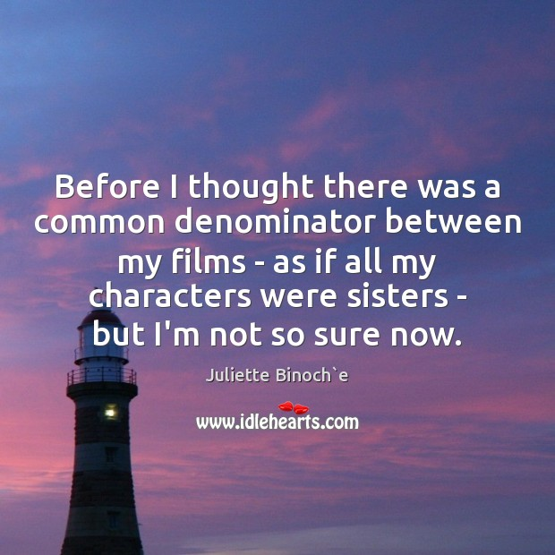 Before I thought there was a common denominator between my films – Image