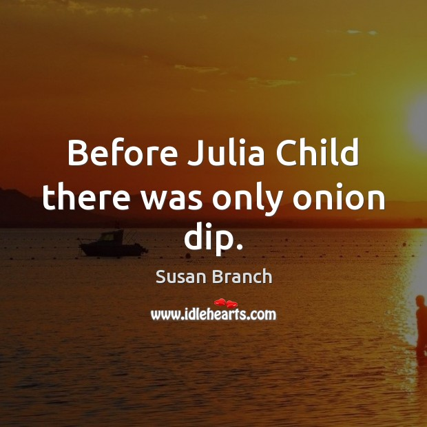 Before Julia Child there was only onion dip. Image