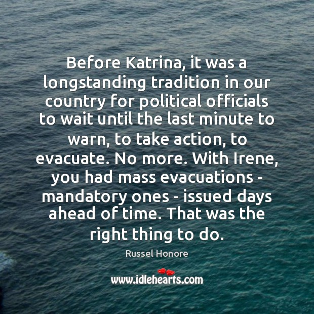 Before Katrina, it was a longstanding tradition in our country for political Image