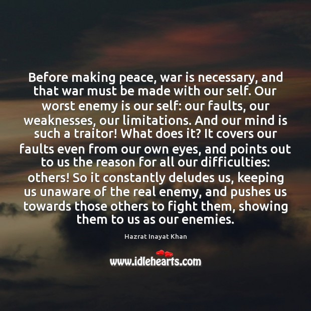 Before making peace, war is necessary, and that war must be made Hazrat Inayat Khan Picture Quote