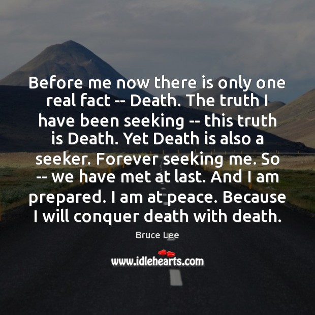 Before me now there is only one real fact — Death. The Image