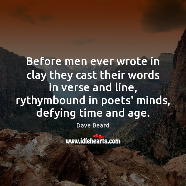 Image, Before men ever wrote in clay they cast their words in verse