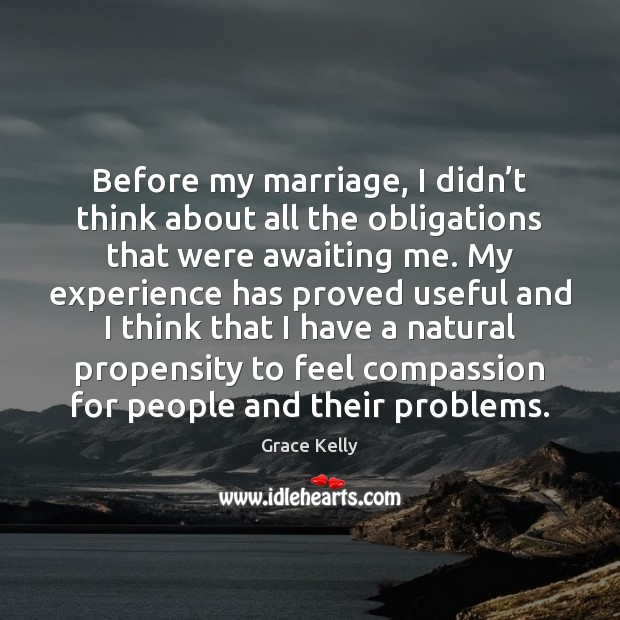 Image, Before my marriage, I didn't think about all the obligations that