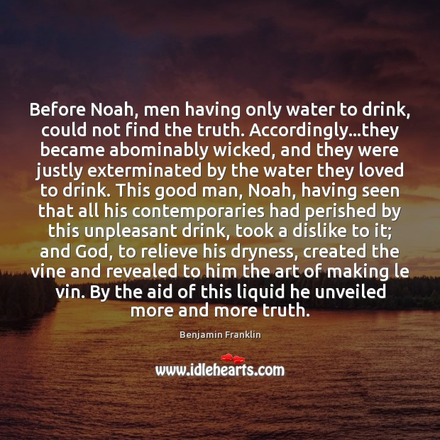 Before Noah, men having only water to drink, could not find the Image
