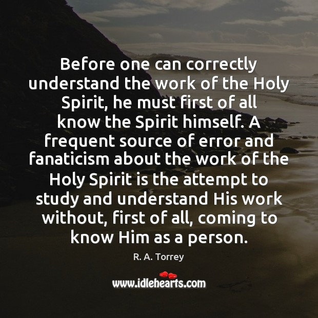 Before one can correctly understand the work of the Holy Spirit, he Image