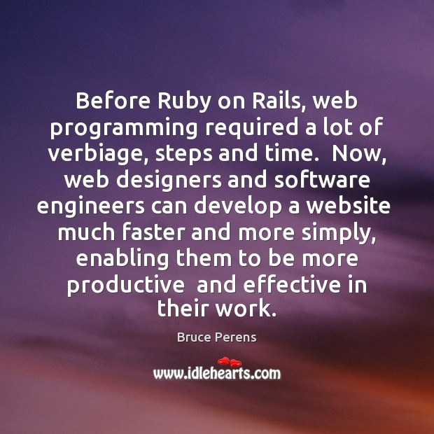 Image, Before Ruby on Rails, web programming required a lot of verbiage, steps