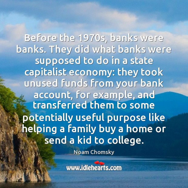 Image, Before the 1970s, banks were banks. They did what banks were supposed