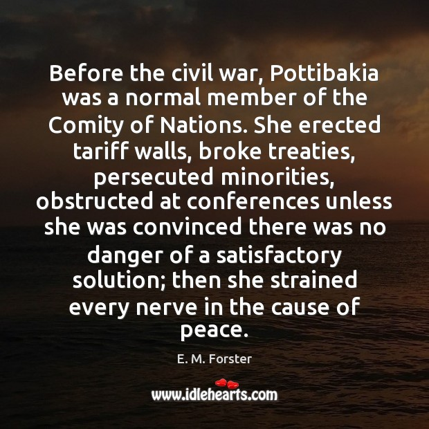 Before the civil war, Pottibakia was a normal member of the Comity E. M. Forster Picture Quote