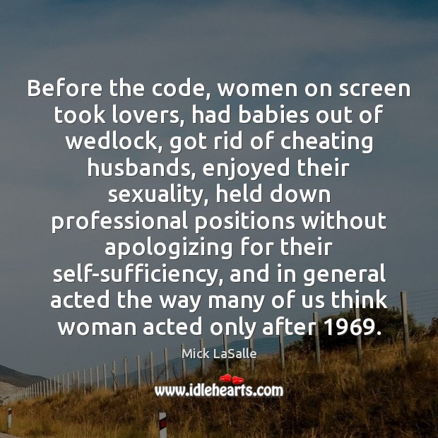 Image, Before the code, women on screen took lovers, had babies out of