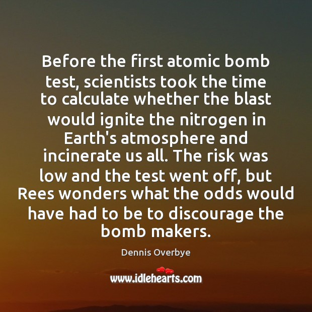Image, Before the first atomic bomb test, scientists took the time to calculate