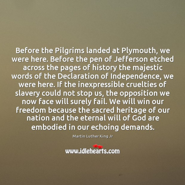Image, Before the Pilgrims landed at Plymouth, we were here. Before the pen