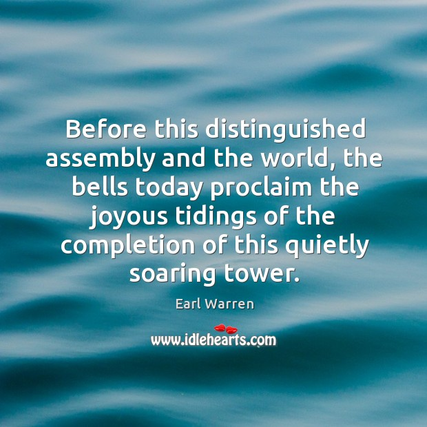 Before this distinguished assembly and the world, the bells today proclaim the joyous Image