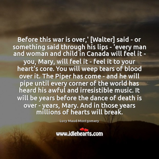 Before this war is over,' [Walter] said – or something said Death Quotes Image