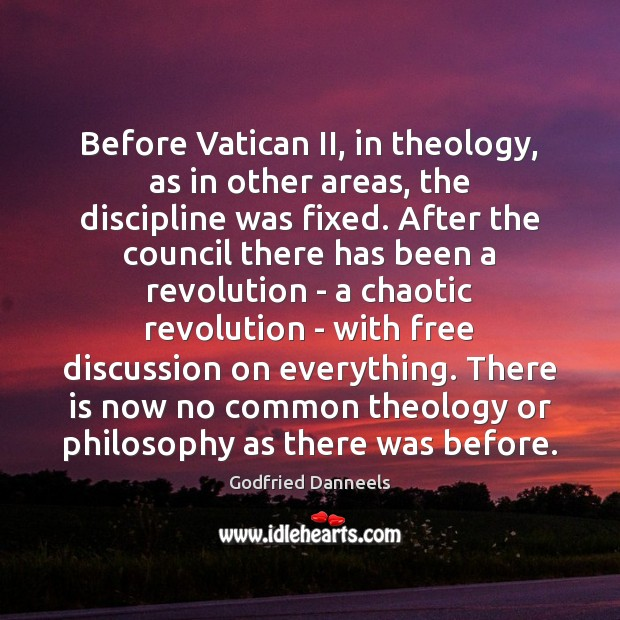Before Vatican II, in theology, as in other areas, the discipline was Image