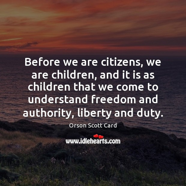 Before we are citizens, we are children, and it is as children Image