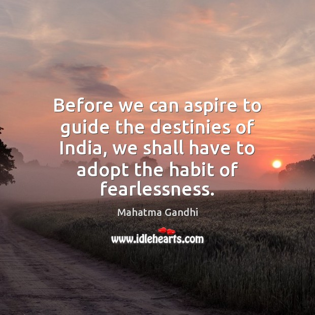 Before we can aspire to guide the destinies of India, we shall Image
