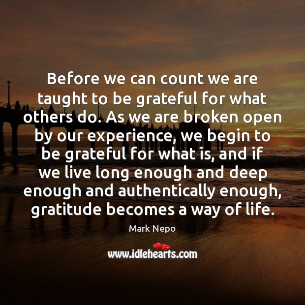 Before we can count we are taught to be grateful for what Mark Nepo Picture Quote