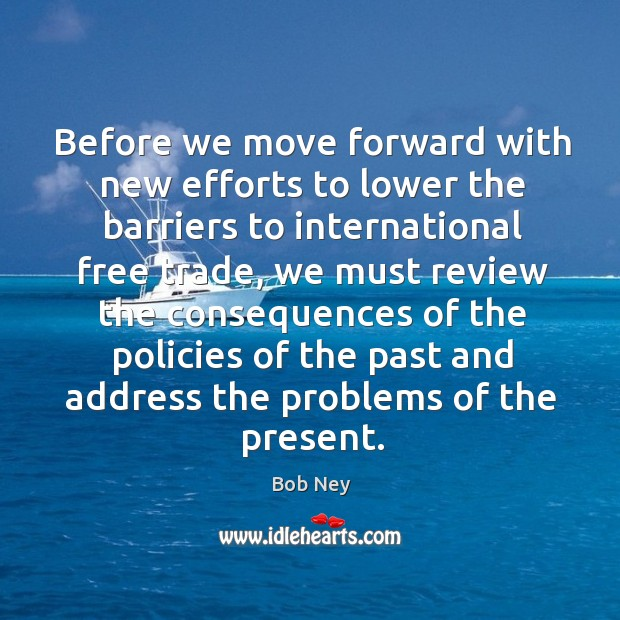 Image, Before we move forward with new efforts to lower the barriers to international free trade