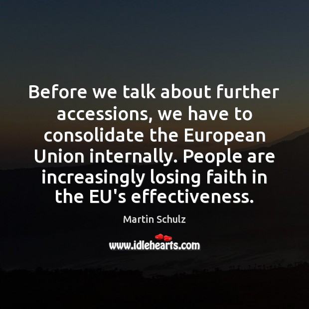 Before we talk about further accessions, we have to consolidate the European Image