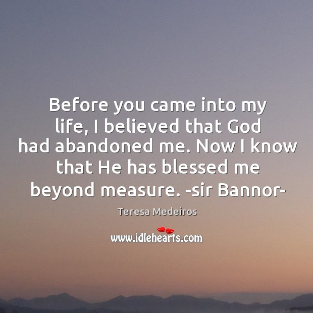Before you came into my life, I believed that God had abandoned Image