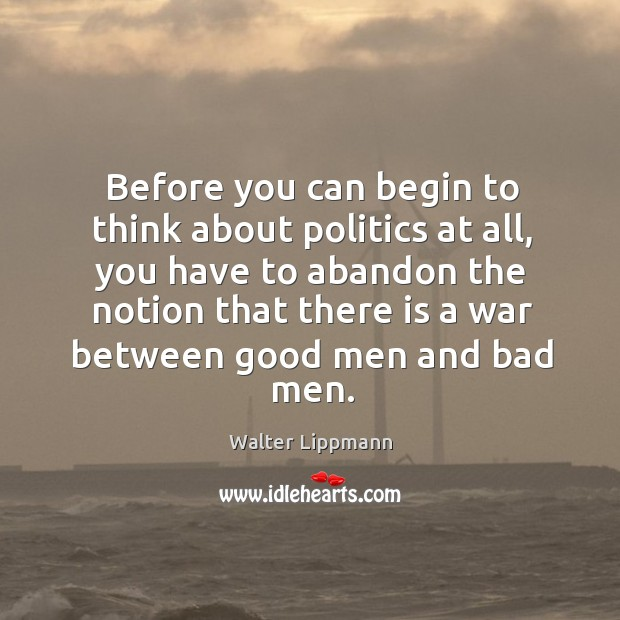 Before you can begin to think about politics at all, you have Image