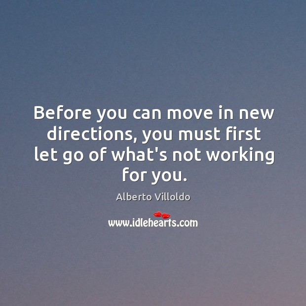 Image, Before you can move in new directions, you must first let go
