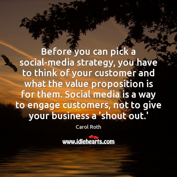 Before you can pick a social-media strategy, you have to think of Social Media Quotes Image