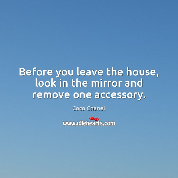 Image, Before you leave the house, look in the mirror and remove one accessory.