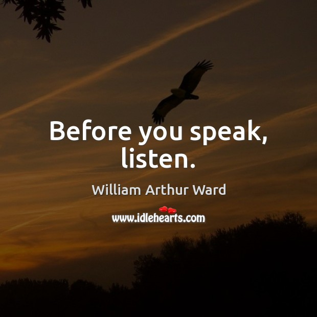 Image, Before you speak, listen.