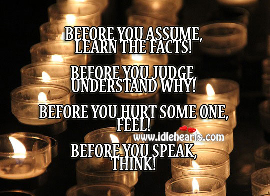 POSITIVE QUOTES: Before you assume, learn. Before you ...