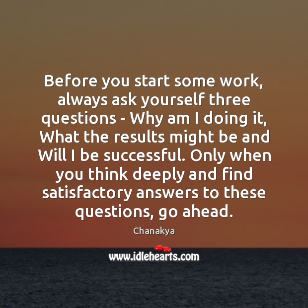 Image, Before you start some work, always ask yourself three questions – Why