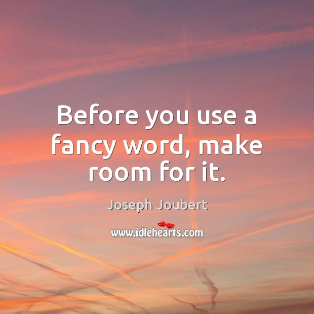 Image, Before you use a fancy word, make room for it.