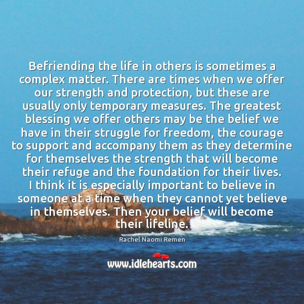 Image, Befriending the life in others is sometimes a complex matter. There are