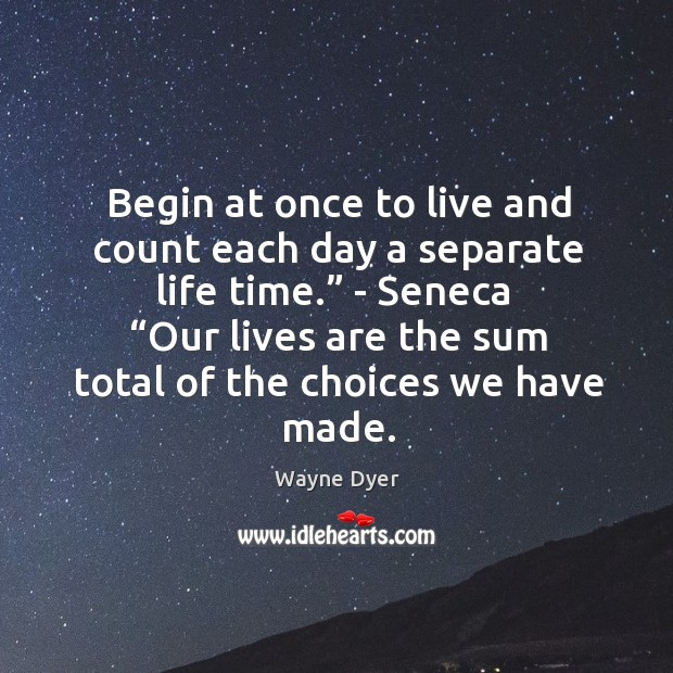 Image, Begin at once to live and count each day a separate life