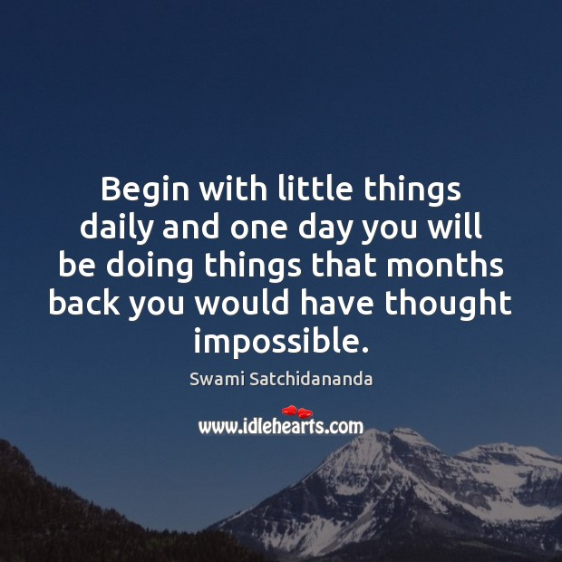 Image, Begin with little things daily and one day you will be doing