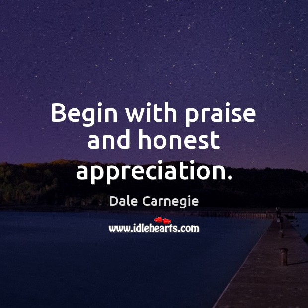 Image, Begin with praise and honest appreciation.
