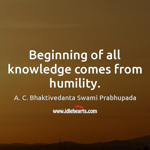 Image, Beginning of all knowledge comes from humility.