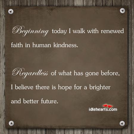 Beginning today I walk with renewed Image