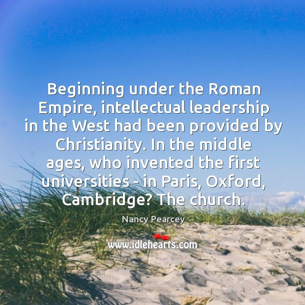 Image, Beginning under the Roman Empire, intellectual leadership in the West had been