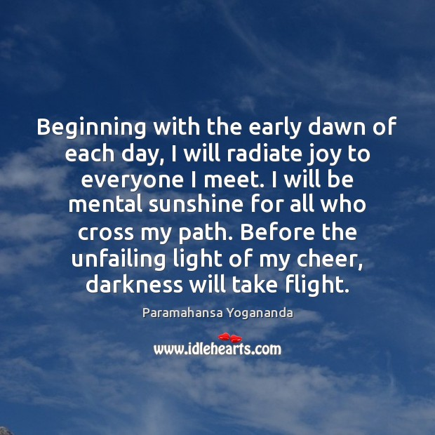 Beginning with the early dawn of each day, I will radiate joy Image