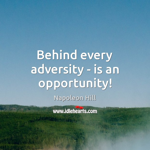 Behind every adversity – is an opportunity! Image