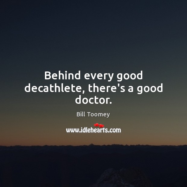 Image, Behind every good decathlete, there's a good doctor.