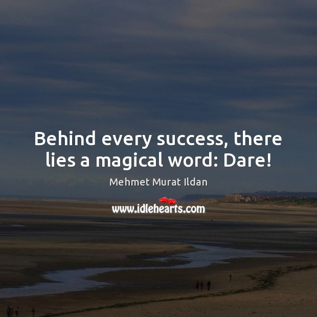 Image, Behind every success, there lies a magical word: Dare!